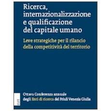 Ricerca, internazionalizzazione e qualificazione del capitale umano. Leve strategiche per il rilancio della competitività del territorio