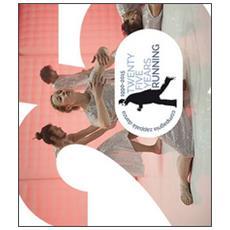 Twenty five years running. Compagnia Zappalà danza. (1990-2015) . Ediz. italiana e inglese