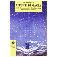 Appunti di magia: simbolismi, alchimia e filosofia occulta nella creazione artistica