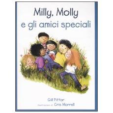 Milly, Molly e gli amici speciali. Milly e Molly. Vol. 21