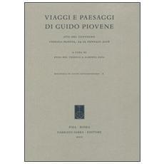 Viaggi e paesaggi di Guido Piovene. Atti del Convegno (Venezia-Padova, 24-25 gennaio 2008)