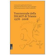 Trentennale della SSLMIT di Trieste 1978-2008