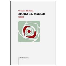 Mora il Moro!