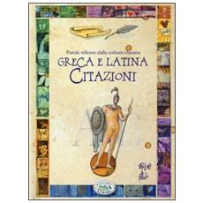 Parole riflesse della cultura classica greca e latina. Citazioni