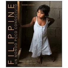 Filippine. Un mondo poco conosciuto. Ediz. italiana e inglese