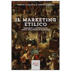 Il marketing etilico. Passione e autenticità nelle relazioni di business