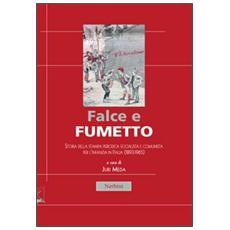 Falce e fumetto. Storia della stampa periodica socialista e comunista per l'infanzia in Italia (1893-1965)