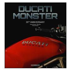 Ducati Monster. 20th anniversary. Ediz. italiana e inglese