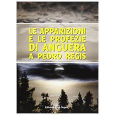 Le apparizioni e le profezie di Anguera a Pedro Regis