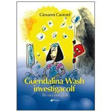 Guendalina Wash, investigacolf. Tre racconti gialli