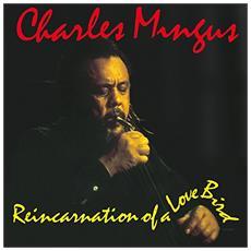Charles Mingus - Reincarnation Of A Lovebird