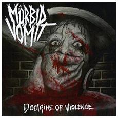 Morbid Vomit - Doctrine Of Violence