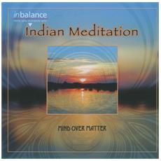 Mind Over Matter - Indian Meditation