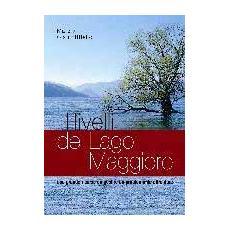 I livelli del Lago Maggiore. Una grande risorsa da gestire. Un problema da affrontare