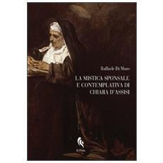 La mistica sponsale e contemplativa di Chiara d'Assisi