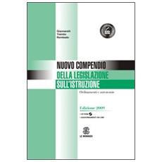 Nuovo compendio della legislazione sull'istruzione. Ordinamenti e autonomie. Con CD-ROM