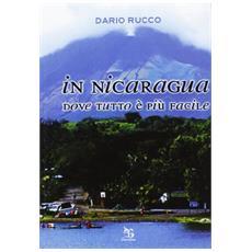 In Nicaragua. Dove tutto è più facile