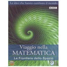 Viaggio Nella Matematica #03 - Le Frontiere Dello Spazio