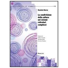La condivisione della cultura nei sistemi reticolari complessi
