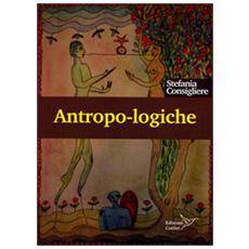 Antropo-logiche. Mondi e modi dell'umano