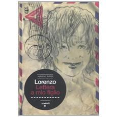 Lorenzo. Lettera a mio figlio