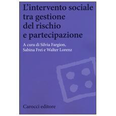 Intervento sociale tra gestione del rischio e partecipazione (L')