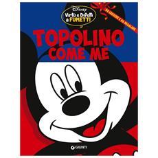 Disney - Virtu' E Difetti A Fumetti - Topolino Come Me