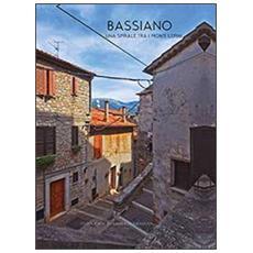 Bassiano. una spirale tra i monti lepini. ediz. italiana e inglese