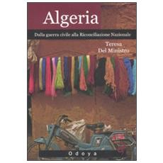 Algeria. Dalla guerra civile alla riconciliazione nazionale