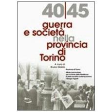 1940-45 guerra e società nella provincia di Torino