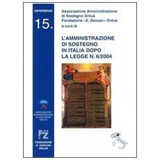 L'amministrazione di sostegno in Italia dopo la legge n. 6/2004
