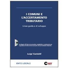I comuni e l'accertamento tributario. Linee guida e di sviluppo. Con CD-ROM