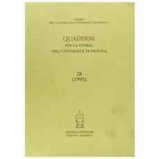 Quaderni per la storia dell'Universit� di Padova. Vol. 28