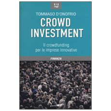 Crowd investment. Il crowdfunding per le imprese innovative