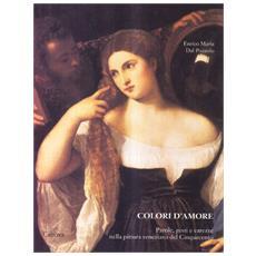 Colori d'amore. Parole, gesti e carezze nella pittura veneziana del Cinquecento