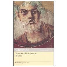 Il sogno di ScipioneIl fato. Testo latino a fronte