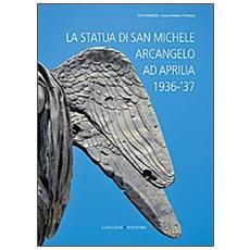 La statua di San Michele Arcangelo ad Aprilia 1936-'37