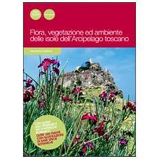 Flora, vegetazione ed ambiente delle isole dell'arcipelago toscano