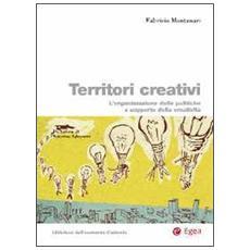 Territori creativi. L'organizzazione delle politiche a supporto della creativit�