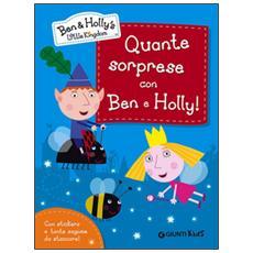 Quante sorprese con Ben e Holly! Ben & Holly's Little Kingdom. Con adesivi