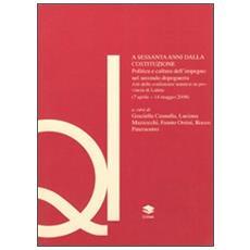 A sessanta anni dalla Costituzione. Politica e cultura dell'impegno nel secondo dopoguerra. Atti del Convegno (Latina, 7 aprile-14 maggio 2008)