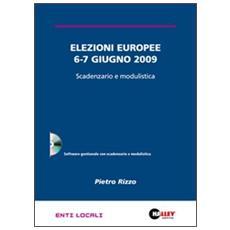Elezioni europee 6-7 giugno 2009. Scadenzario e modulistica. CD-ROM