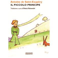 Antoine De Saint-Exupery - Il Piccolo Principe (Traduzione Di Pietro Falconcini)