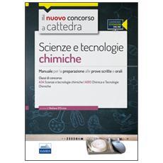 CC4/55 Scienze e tecnologie chimiche. Manuale per la preparazione alle prove scritte e orali. Classi di concorso A34 A013. Con espansione online