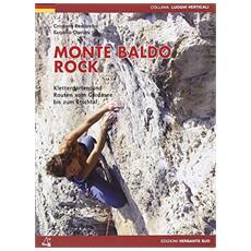 Monte Baldo rock. Klettergärten und Routen vom Gardasee bis zum Etschtal