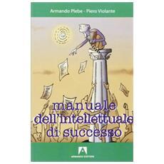 Manuale dell'intellettuale di successo