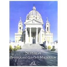 Superga. Basilica and Savoia's Mausoleum. Ediz. inglese