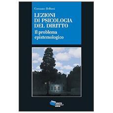 Lezioni di psicologia del diritto. Il problema epistemologico