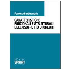 Caratteristiche funzionali e strutturali dell'usufrutto di crediti