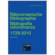 Bibliografia retoromanza 1729-2010. Ediz. italiana e tedesca